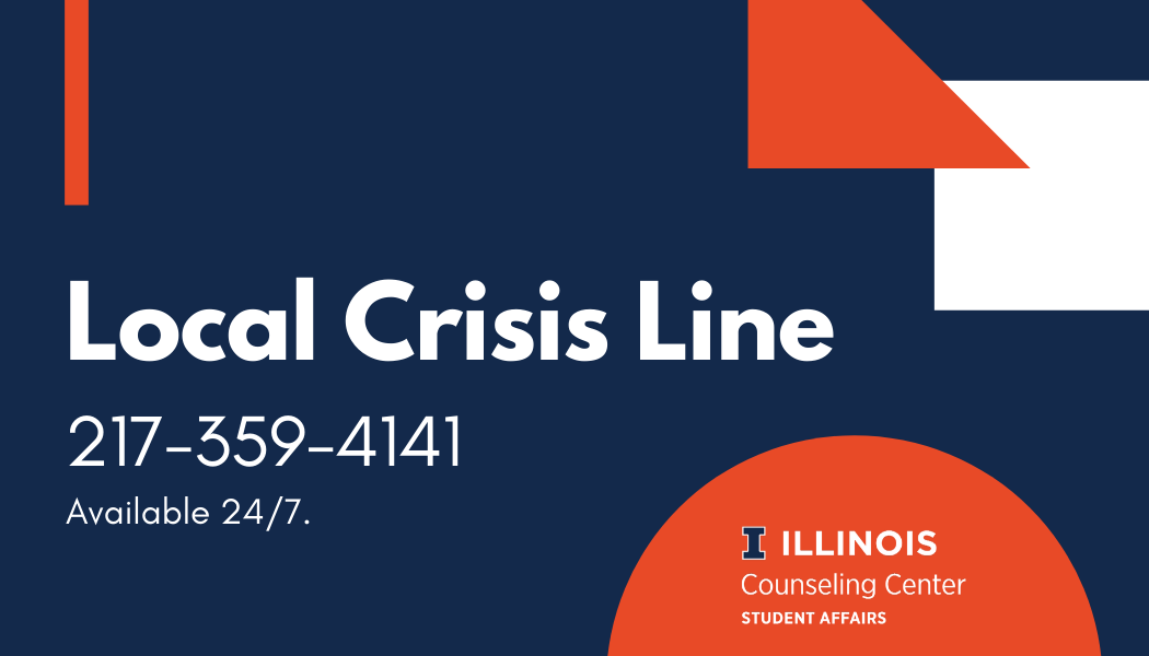 The local crisis line is available 24/7 at 217-359-4141.